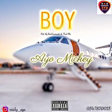 Ayo Mickey – Boy (Mixed By M-fresh Beatz)