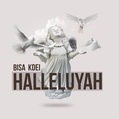 Bisa Kdei – Halleluyah (Prod. by Peewezel)