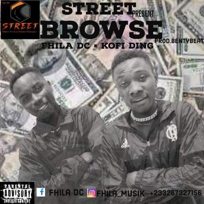 Fhilla Dc x Kofi Ding – Browse (Prod By Benty Beat)