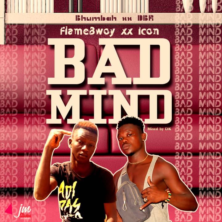 FlameBwoy – Bad Mind ft. iCON (Mixed by DK)