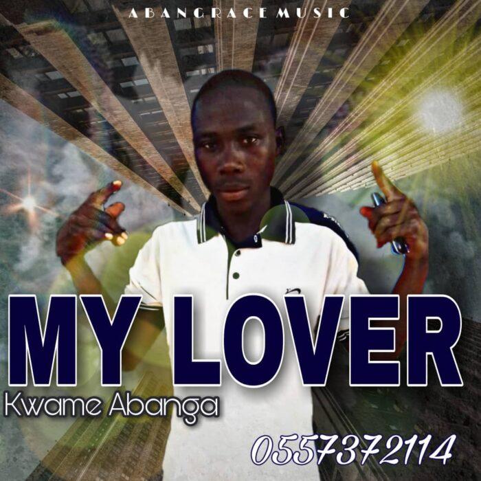 Kwame Abanga - My Lover