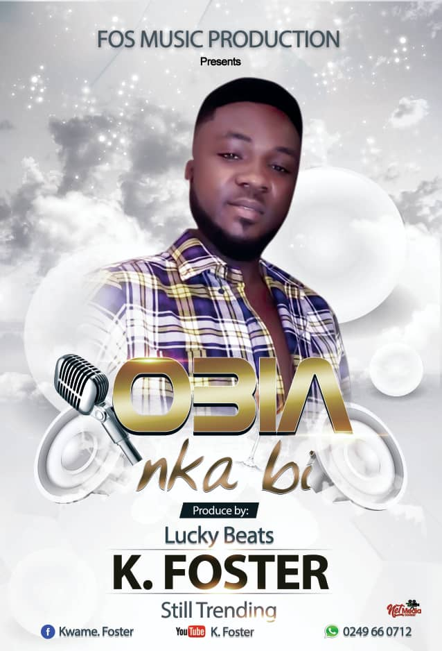 K. Foster — Obiaa Nka Bi (Prod. by Lucky Beats)