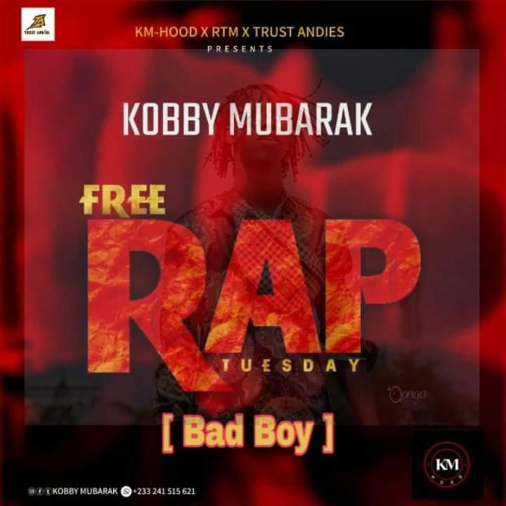 Kobby Mubarak – Free Rap Tuesday (Bad Boy)
