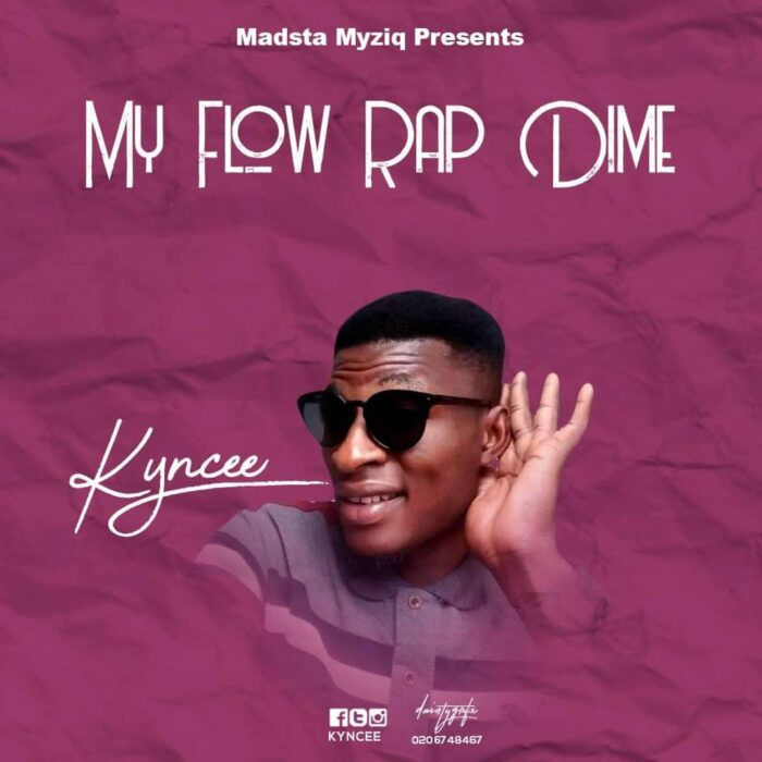 Kyncee – My Flow Rap Dime