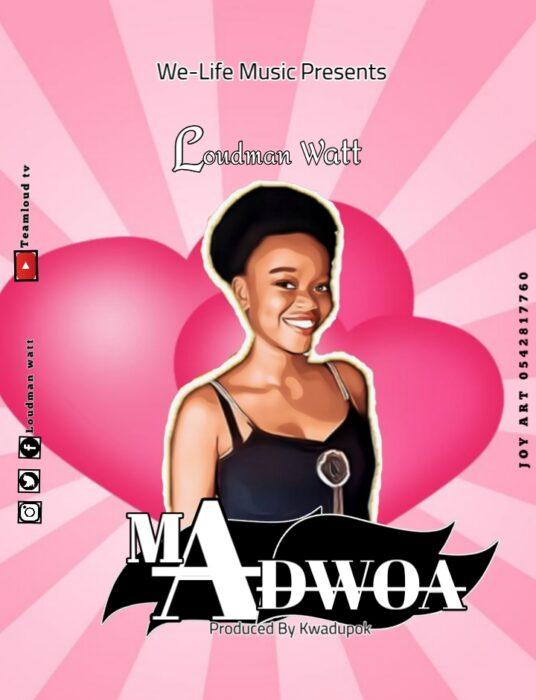 Loudman Watt — Maadwoa (Prod By Kwadupok)