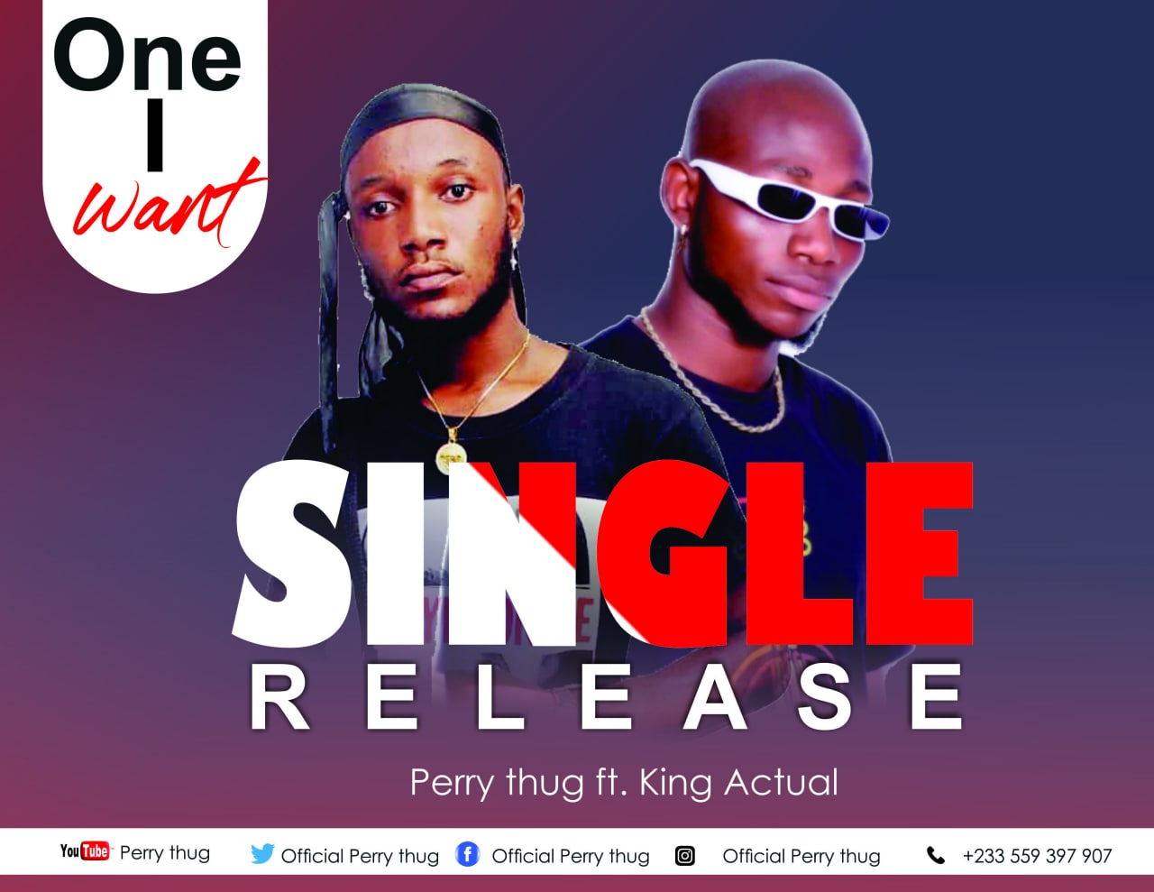 Perry Thug — One I Want Ft. King Actual (Prod. By SwanzyBeatz)