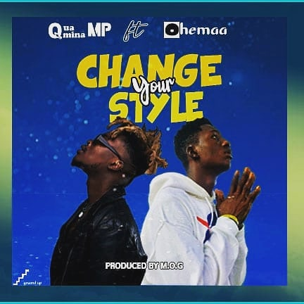 Quamina MP – Change Your Style ft. Ohemaa GH (Prod. By MOG)