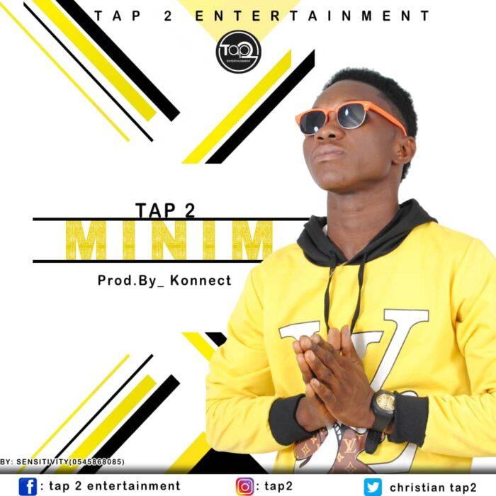 Tap 2 – Minim (Prod. By Konnect)