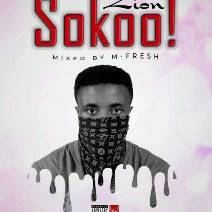 Zion – Sokoo (Mixed by M-Fresh Beatz)