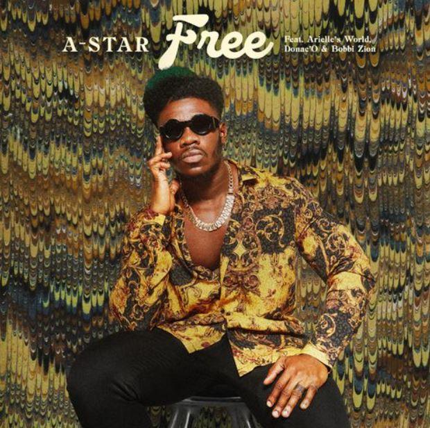 A-Star – Free Ft Donae'O & Arielle's World