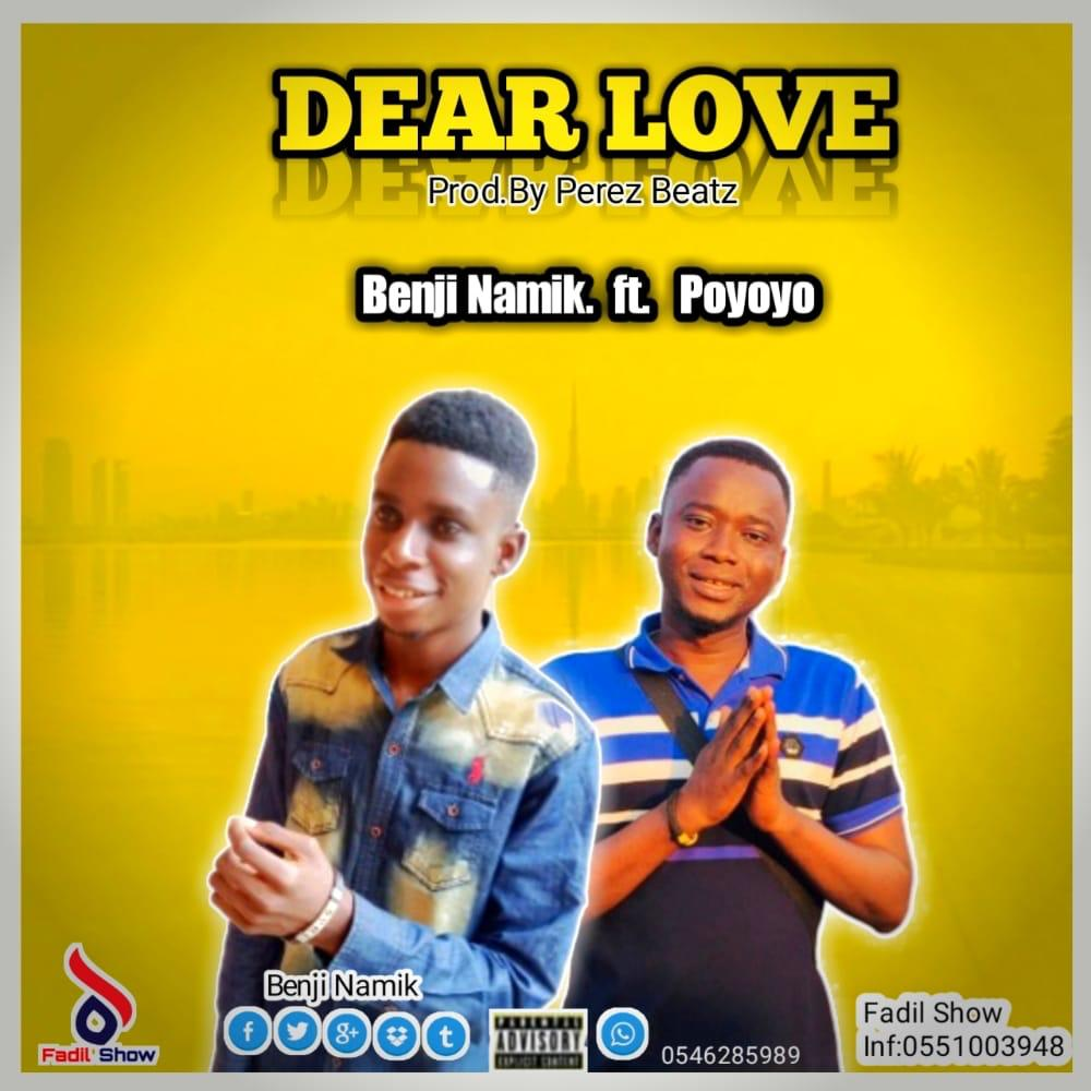 Benji Namik – Dear Love ft Poyoyo (Prod. by Perez Beatz)