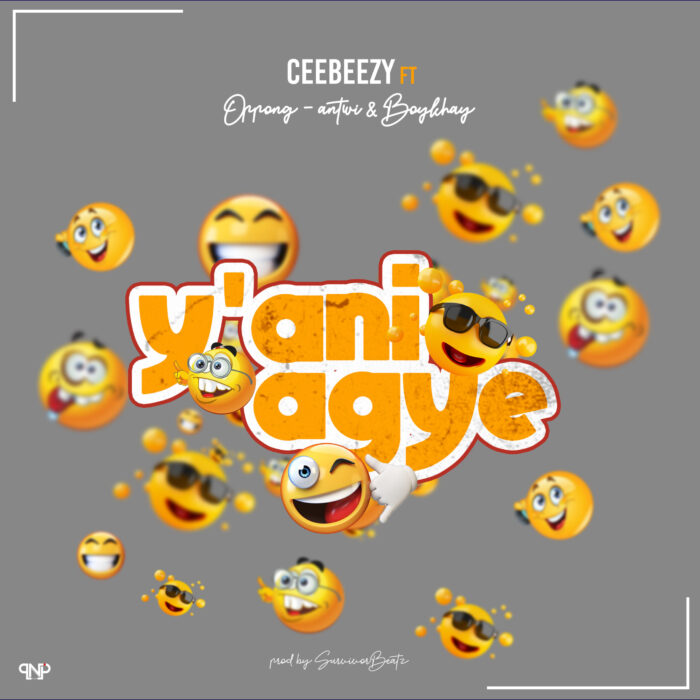 CeeBeezy – Y'ani Agye ft. OASpeechlezz & Boykhay (Prod. by Survivor Beatz)