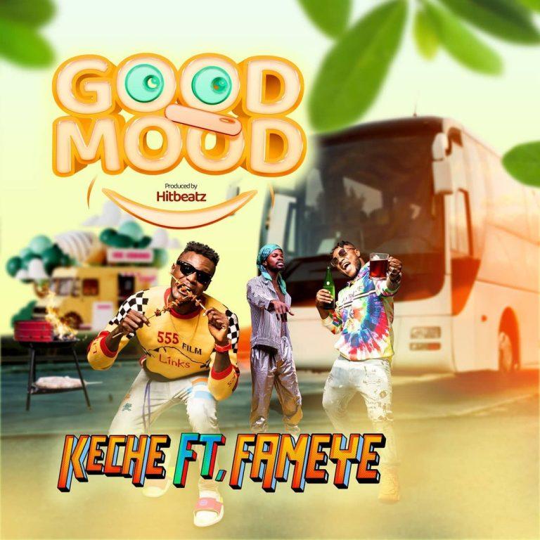 Keche – Good Mood Ft Fameye (Prod. by Hitbeatz)