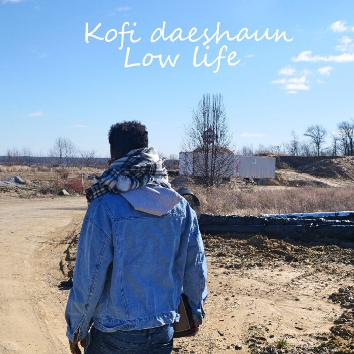 Kofi Daeshaun – Low Life
