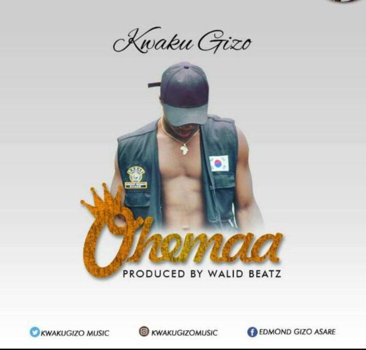 Kwaku Gizo – Ohemaa (Prod. by Walid Beatz)