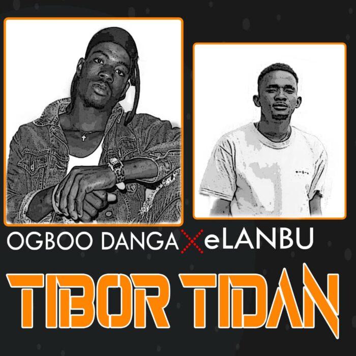 Ogboo x eLanbu – Tibor Tidan