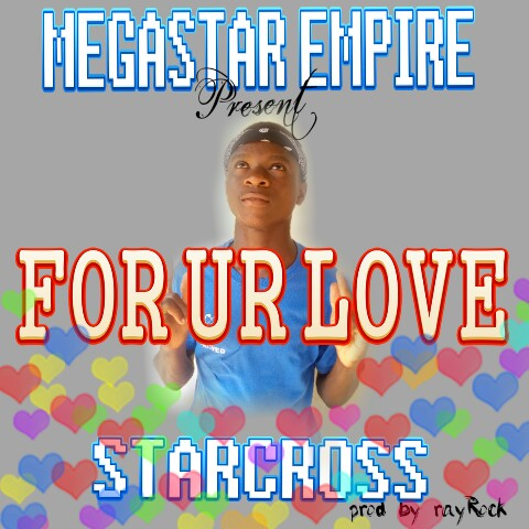 Star Cross — For Ur Love (Mixed by RayRock)