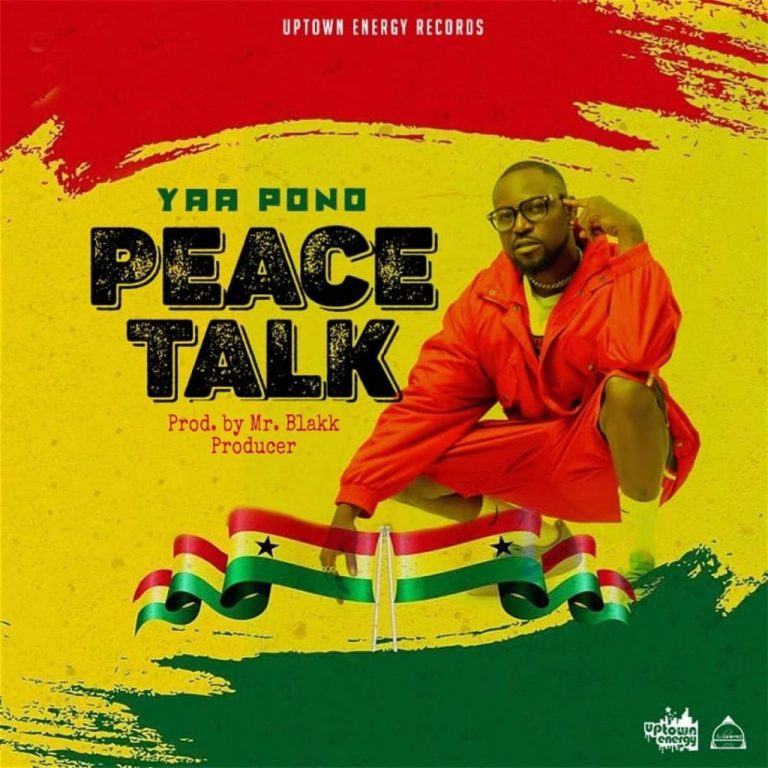 Yaa Pono – Peace Talk (Prod. by Mr Blakk Producer)