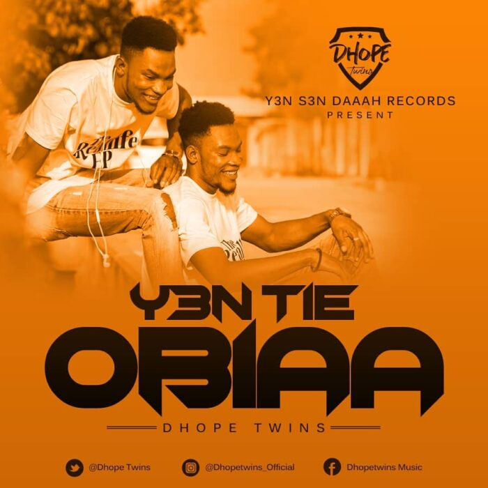 Dhope Twins – Y3ntie Obiaa