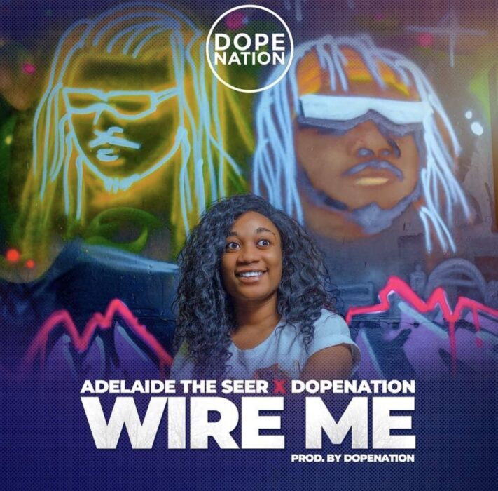 DopeNation x Adelaide The Seer – Wire Me (Prod. by DopeNation)