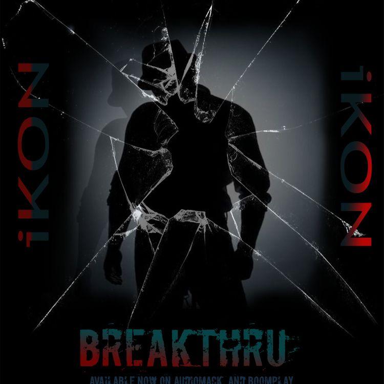 Ikon – Breakthru (Prod. By kickandsnare)