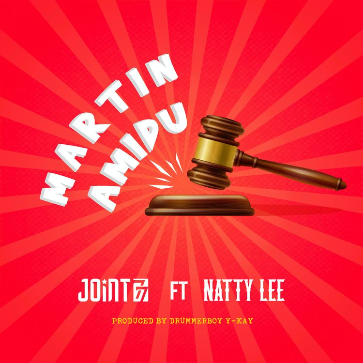 Joint 77 – Martin Amidu ft Natty Lee (Prod. by Drummerboy Y-Kay)