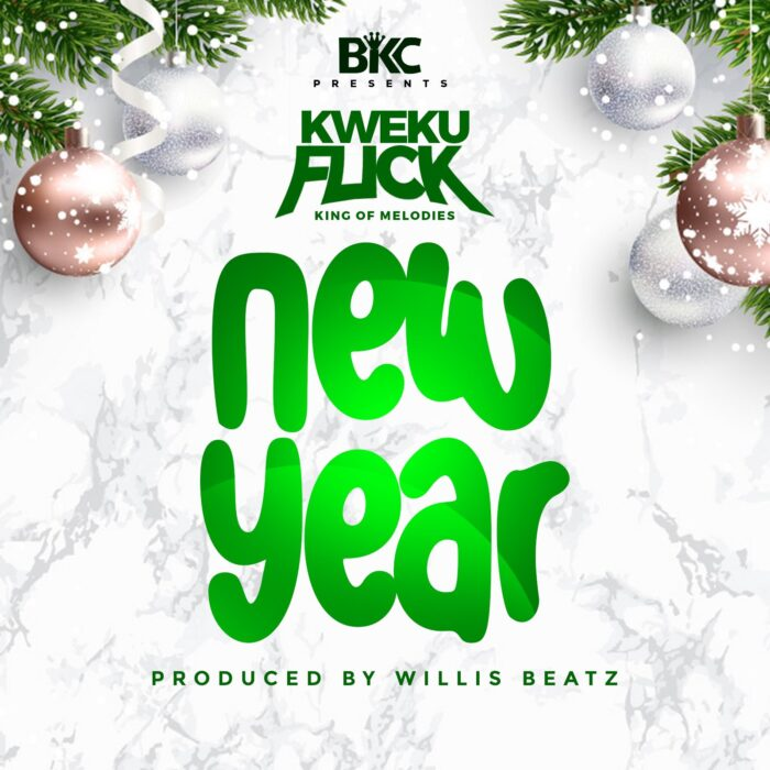 Kweku Flick – New Year (Prod. by Willis Beatz)