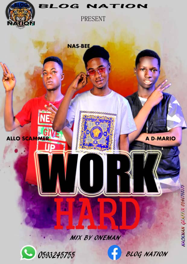 Nas-Bee x Allo Scammer x A.D Mario – Work Hard (Mixed By Oneman)
