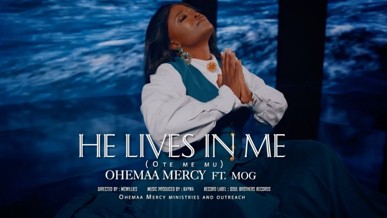 Ohemaa Mercy – Ote Me Mu (He Lives In Me) ft MOG (Official Video)