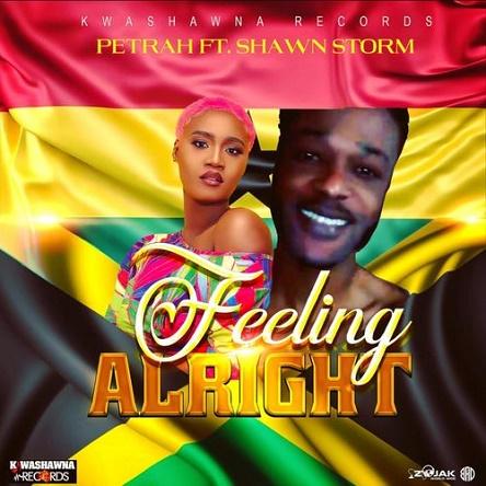 Petrah – Feeling Alright Ft Shawn Storm