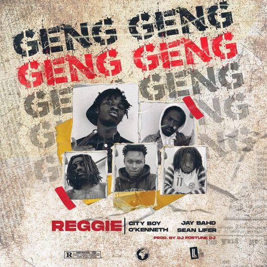 Reggie – Geng Geng Ft. Jay Bahd, City Boy, O'Kenneth & Sean Lifer (Prod. by DJ Fortune DJ)