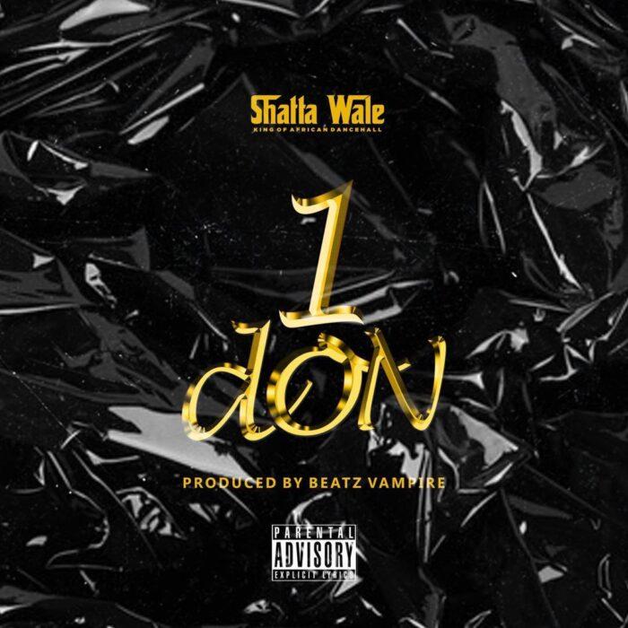 Shatta Wale – 1 Don (Prod. by Beatz Vampire)