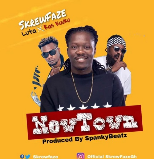 SkrewFaze – New Town Ft Luta x Ras Kuuku (Prod By Spanky Beatz)
