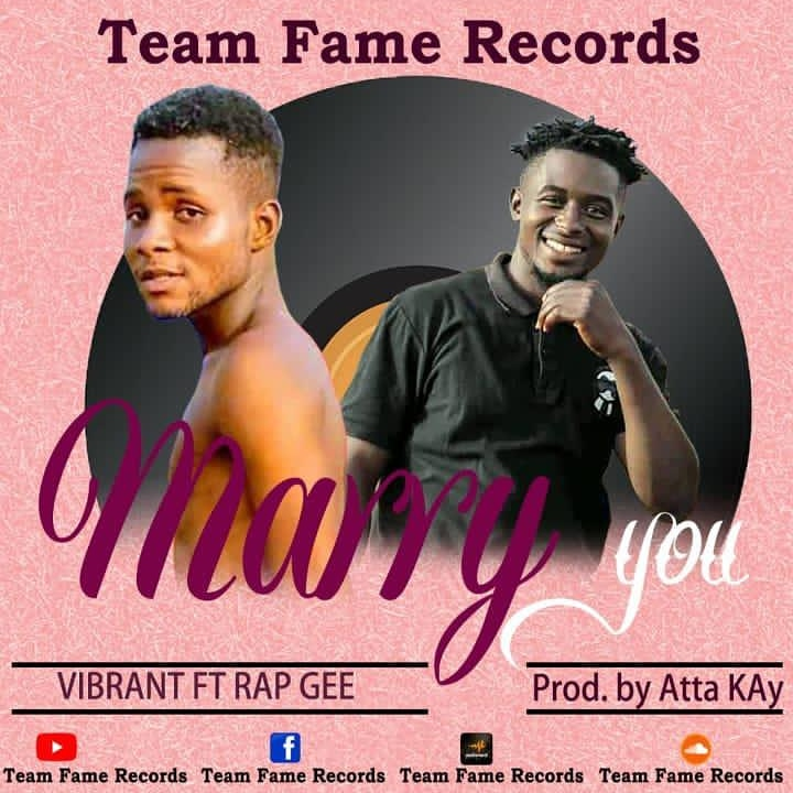 Vibrant – Marry You Ft Rap Gee (Prod by Atta Kay)