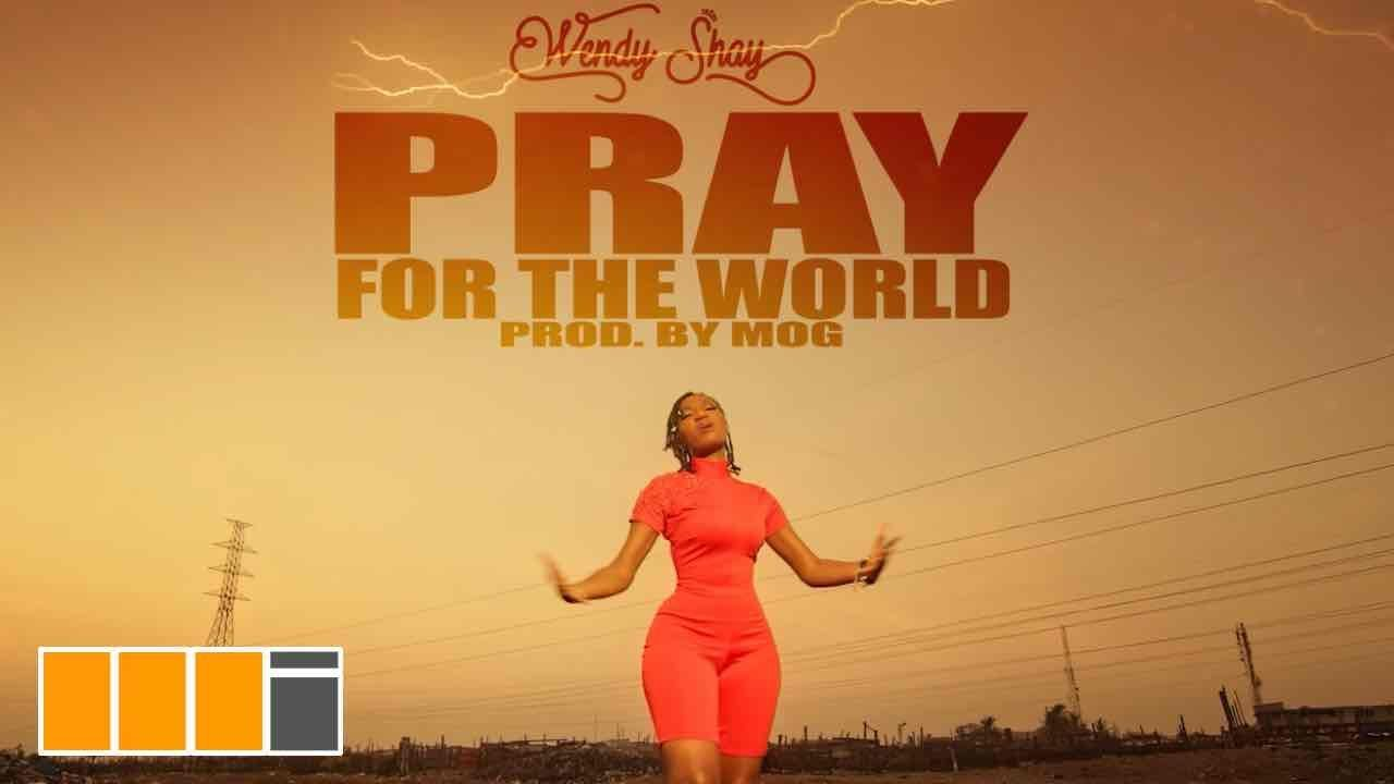 Wendy Shay - Pray For The World (Official Video)