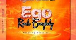 Atinca Ghana - Ego Reach Everybody (Mixed by Mcvision)