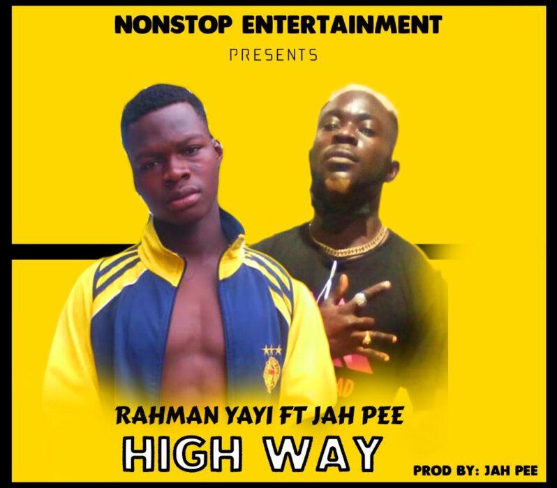 Rahman Yayi – High Way Ft. Jah Pee (Prod. by Jah Pee)