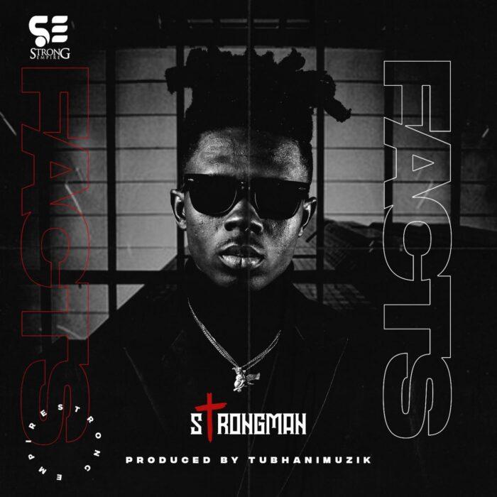 Strongman – Facts (Prod. by Tubhani Muzik)