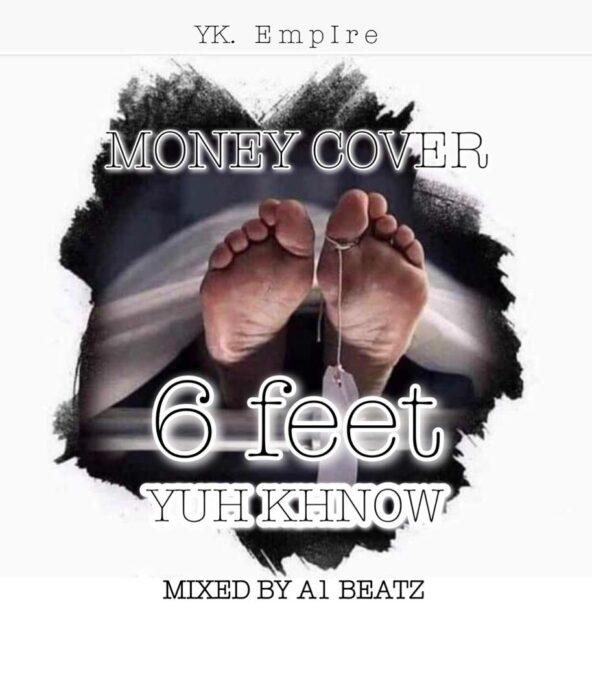 Yuh Khnow – 6 feet (Mixed by A1Beatz)