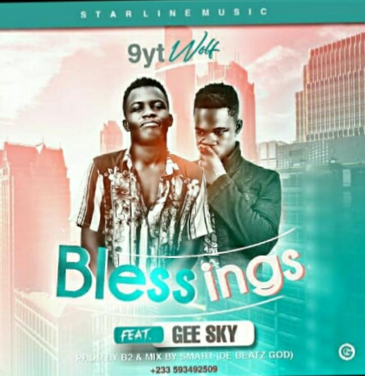 9yt Wolf – Blessings ft Gee Sky (Prod by B2 Mix by Smart De Beatgod)