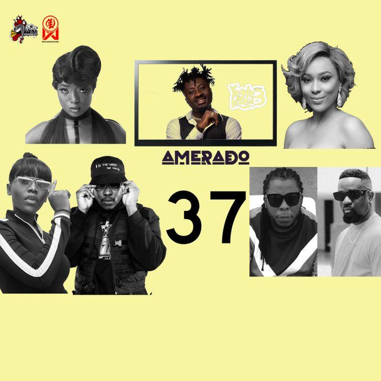 Amerado – Yeete Nsem Episode 37 with Lokal & E.Kuation