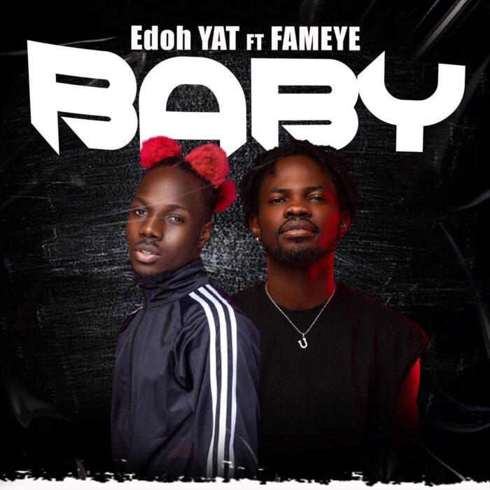 Edoh YAT – Baby Ft Fameye (Prod. by Scoop Beat)Edoh YAT – Baby Ft Fameye (Prod. by Scoop Beat)