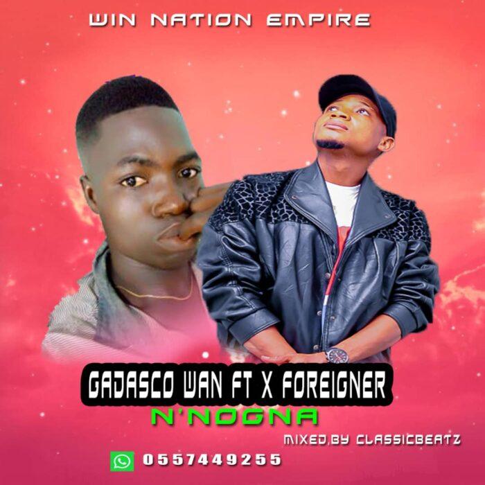 Gadasco Wan – N'nogna (My Love) Ft X Foreigner (Mixed by ClassicBeatz)