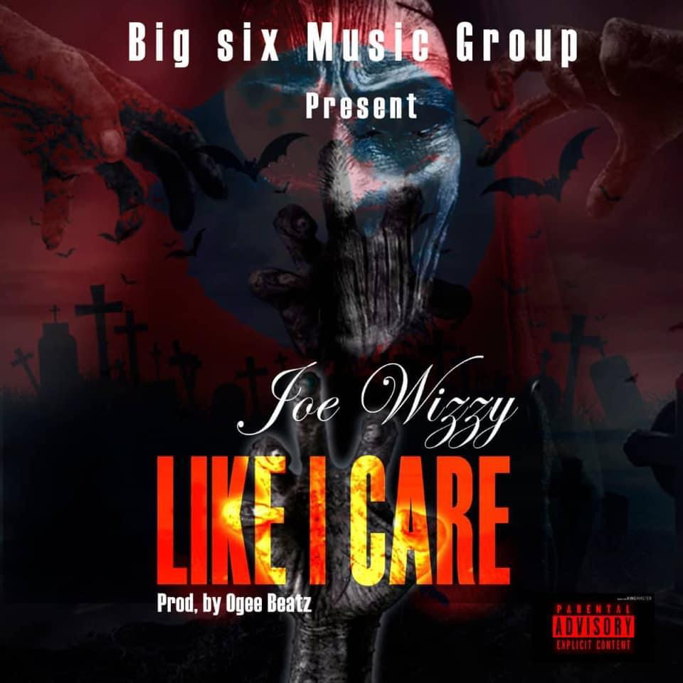 Joe Wizzy – Like I Care (Yaa Pono & Musiga Diss) (Prod. by Ogee Beats)