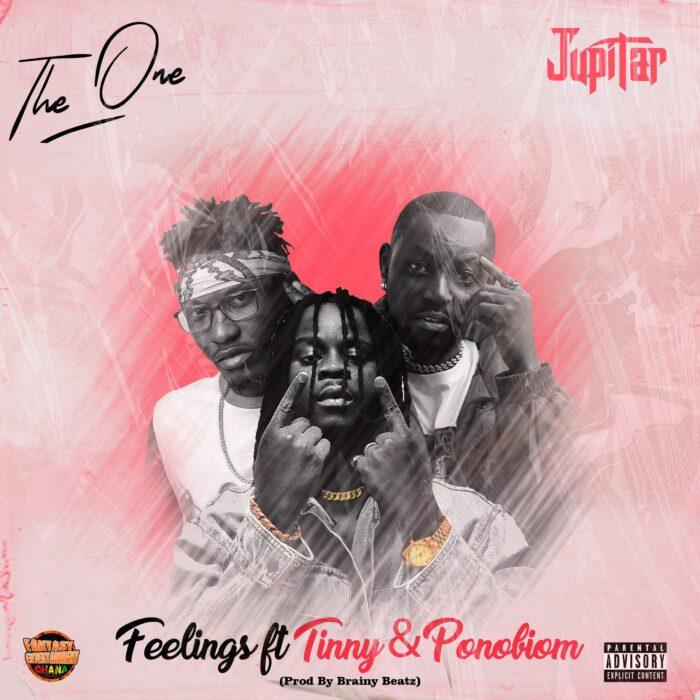 Jupitar – Feelings ft Tinny x Yaa Pono (Prod. by Brainy Beatz)