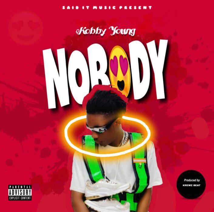 Kobby Young – Nobody (Prod. by Krewz Beat)
