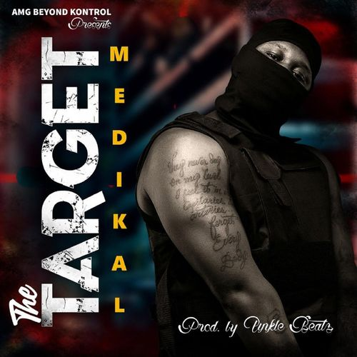Medikal – The Target (Prod. by Unkle Beatz)