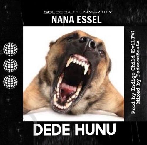 Nana Essel – Dede Hunu (Prod. by Indigo Child)