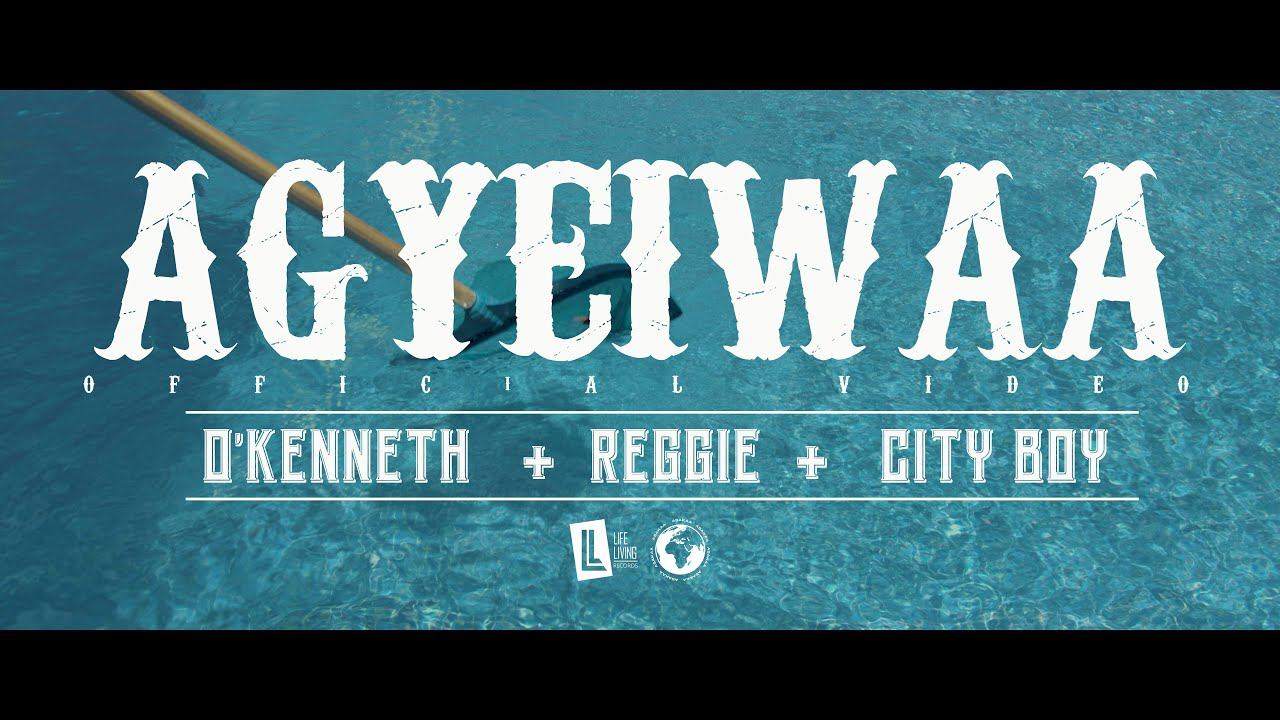 O'Kenneth – Agyeiwaa ft Reggie & City Boy (Official Video)