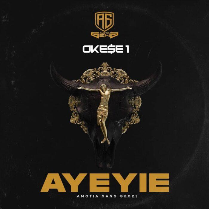 Okese1 – Ayeyie